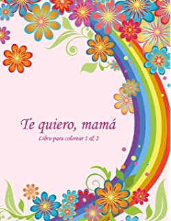 Libro para colorear Te quiero, mamá 1 & 2 (Spanish Edition)