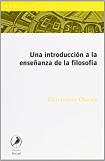Una introduccion a la ensenanza de la filosofia (Spanish Edition)