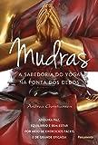 Mudras a Sabedoria do Yoga na Ponta dos Dedos