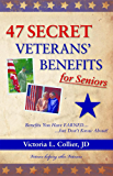 47 Secret Veterans' Benefits for Seniors - Benefits You Have Earned...but Don't Know About!