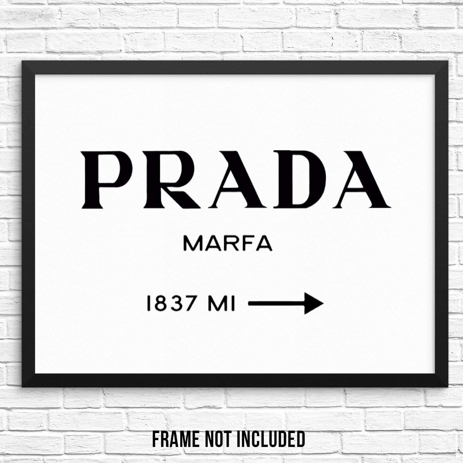 "Sincerely, Not Fashion Glam Wall Art Print Poster - Prada Marfa Sign -11""x14"" UNFRAMED- Modern Minimalist Trendy Artwork for Bedroom Living Room or Home Office (11""x14"" Prada Marfa Sign)"