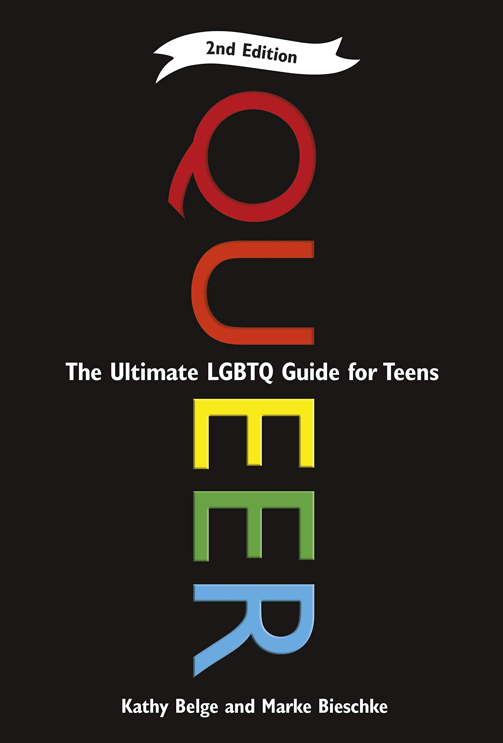 Queer, 2nd Edition: The Ultimate LGBTQ Guide for Teens by Zest Books TM