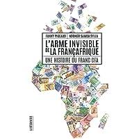 ARME INVISIBLE DE LA FRANCAFRIQUE (L')