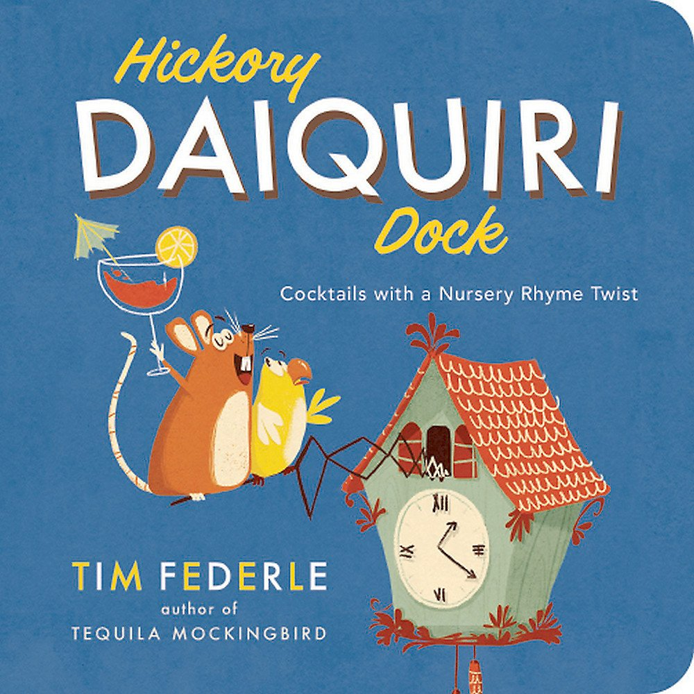 Hickory Daiquiri Dock: Cocktails with a Nursery Rhyme Twist by Running Press Adult
