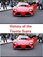 Clip: History of the Toyota Supra