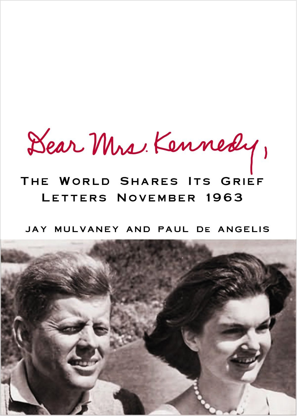 Dear Mrs. Kennedy: The World Shres Its Grief, Letters November 1963 (Center Point Platinum Nonfiction) pdf