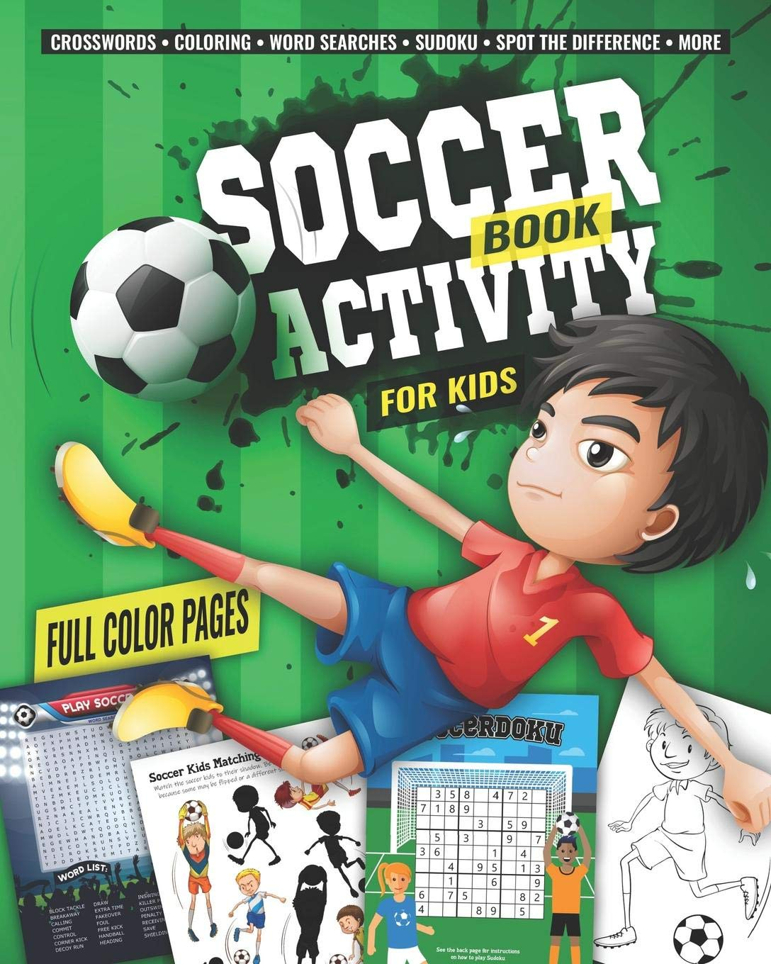 Soccer Activity Book for Kids: Fun Sports Activities Coloring Sudoku Sudokode More Secret Code Sudoku Word Search Mazes Crossword Puzzles