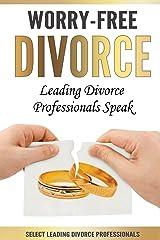 Worry-Free Divorce: Leading Divorce Professionals Speak Paperback