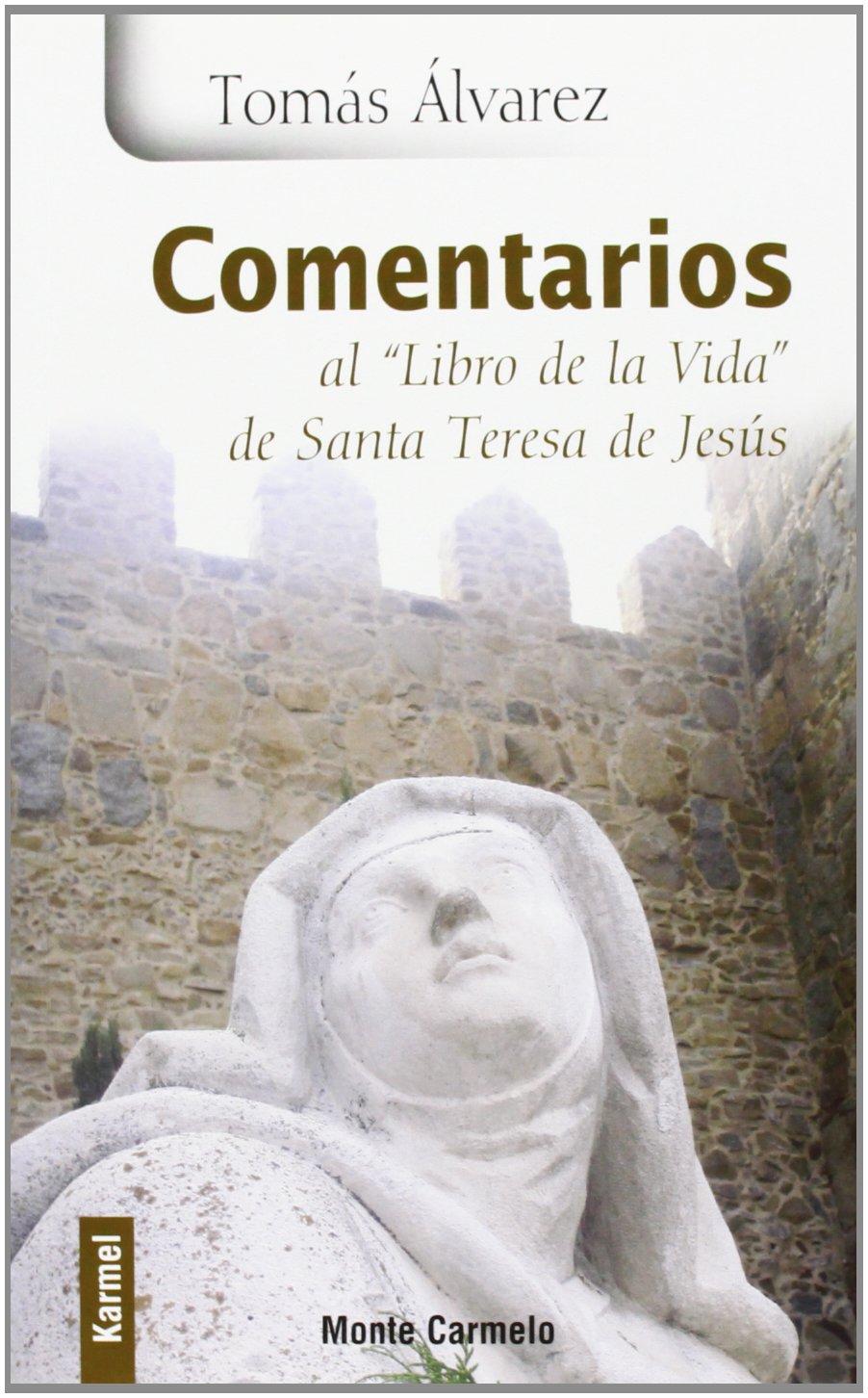 Comentarios al libro de la vida de Santa Teresa de Jesús pdf epub