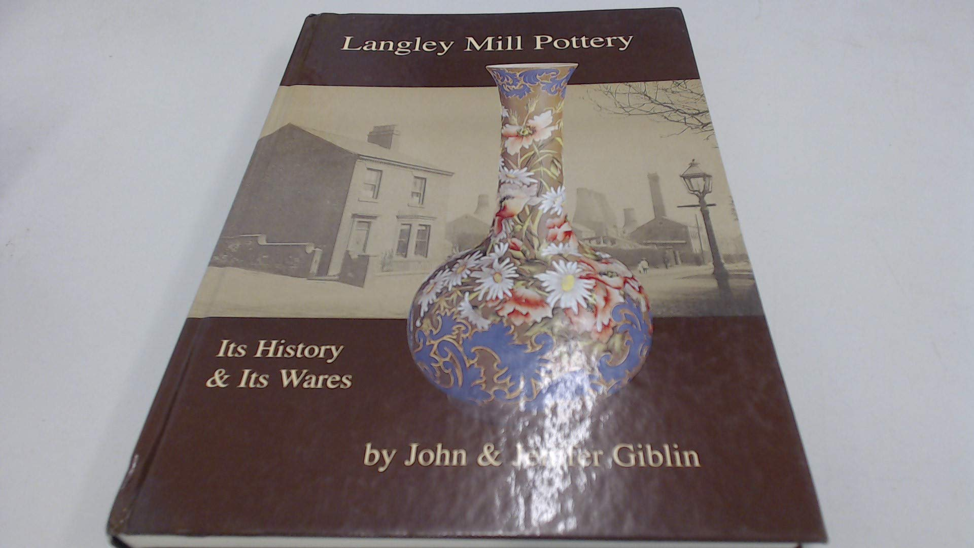 The Langley Mill Pottery: Its History and Its Wares ebook