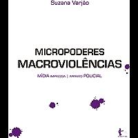 Micropoderes, macroviolências
