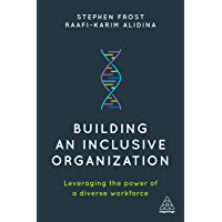 Building an Inclusive Organization: Leveraging the Power of a Diverse Workforce