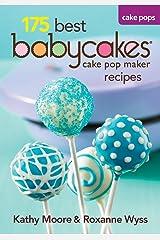175 Best Babycakes Cake Pops Recipes Paperback