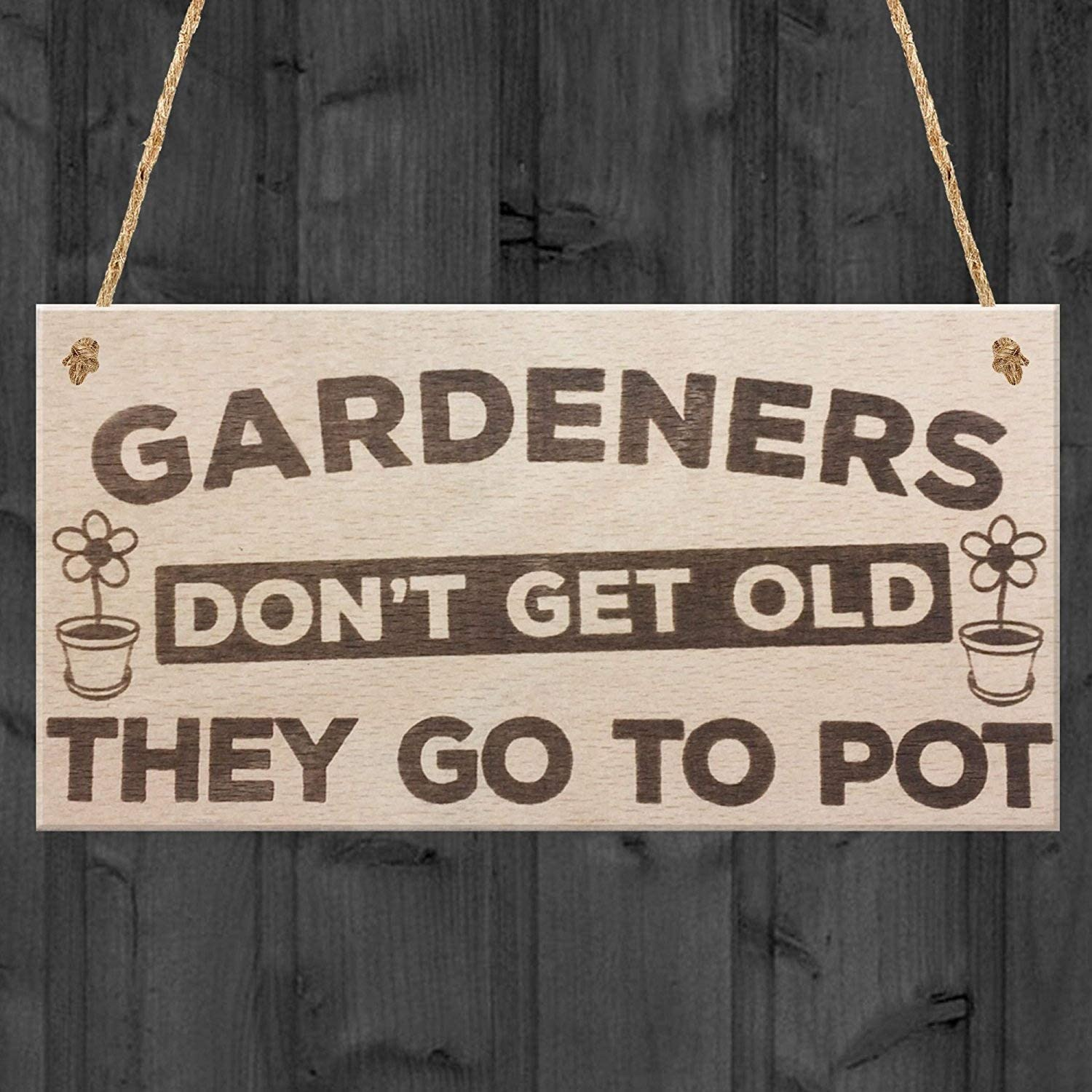 XLD Store Gardeners Don't Get Old They Go to Pot Wooden Hanging Garden Plaque Shabby Chic Sign