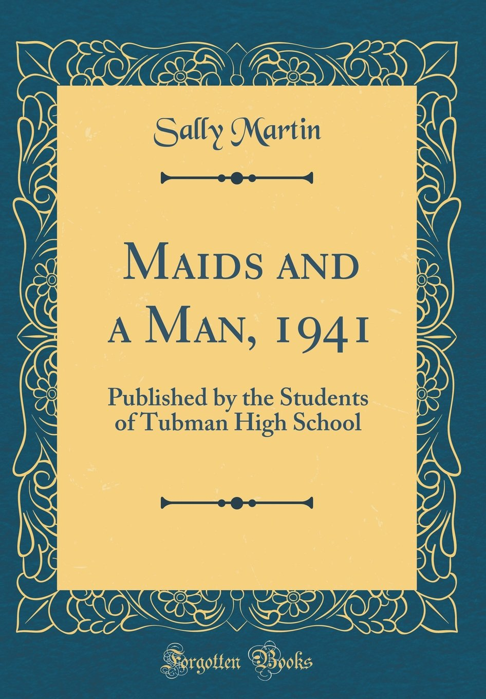 Read Online Maids and a Man, 1941: Published by the Students of Tubman High School (Classic Reprint) pdf epub