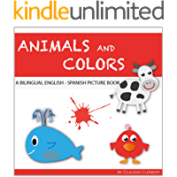 Animals and Colors, a bilingual English - Spanish picture book. (English Edition)