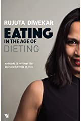 Eating in the Age of Dieting Kindle Edition