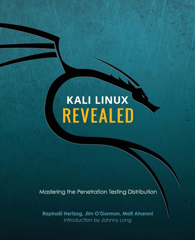 Kali Linux Revealed Mastering The Penetration Testing Distribution