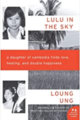 Lulu in the Sky: A Daughter of Cambodia Finds Love, Healing, and Double Happiness (P.S.) Paperback