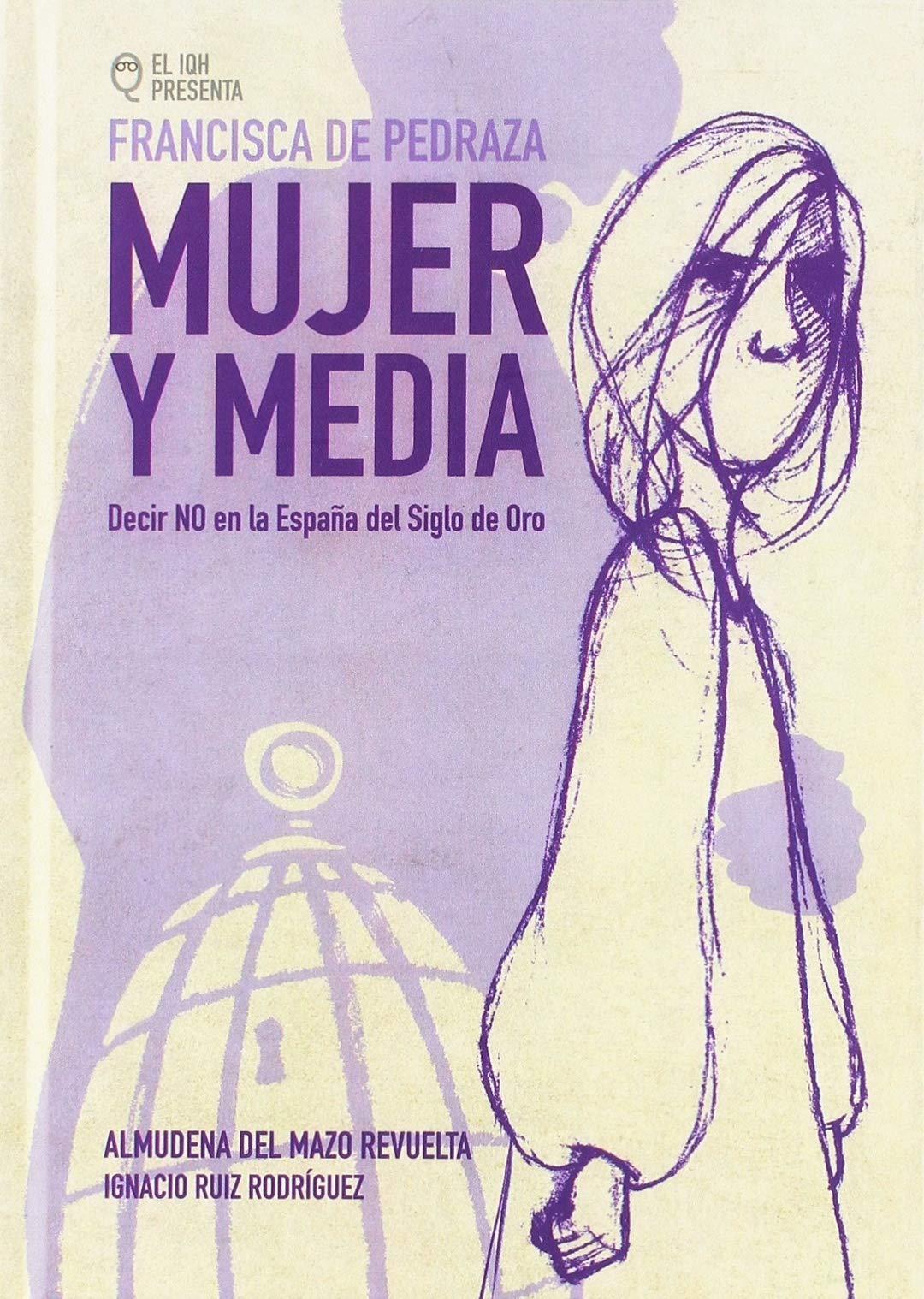 Francisca Pedraza, mujer y media: Decir