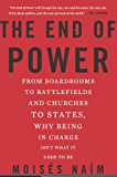The End of Power: From Boardrooms to Battlefields and Churches to States, Why Being In Charge Isn't What It Used to Be (English Edition)