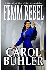 Femm Rebel (The Lillith Chronicles Book 6) Kindle Edition