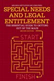Special Needs and Legal Entitlement, Second Edition: The Essential Guide to Getting out of the Maze