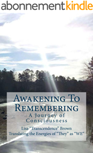 Awakening To Remembering: A Journey of Consciousness (English Edition)