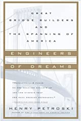 Engineers of Dreams: Great Bridge Builders and the Spanning of America Paperback