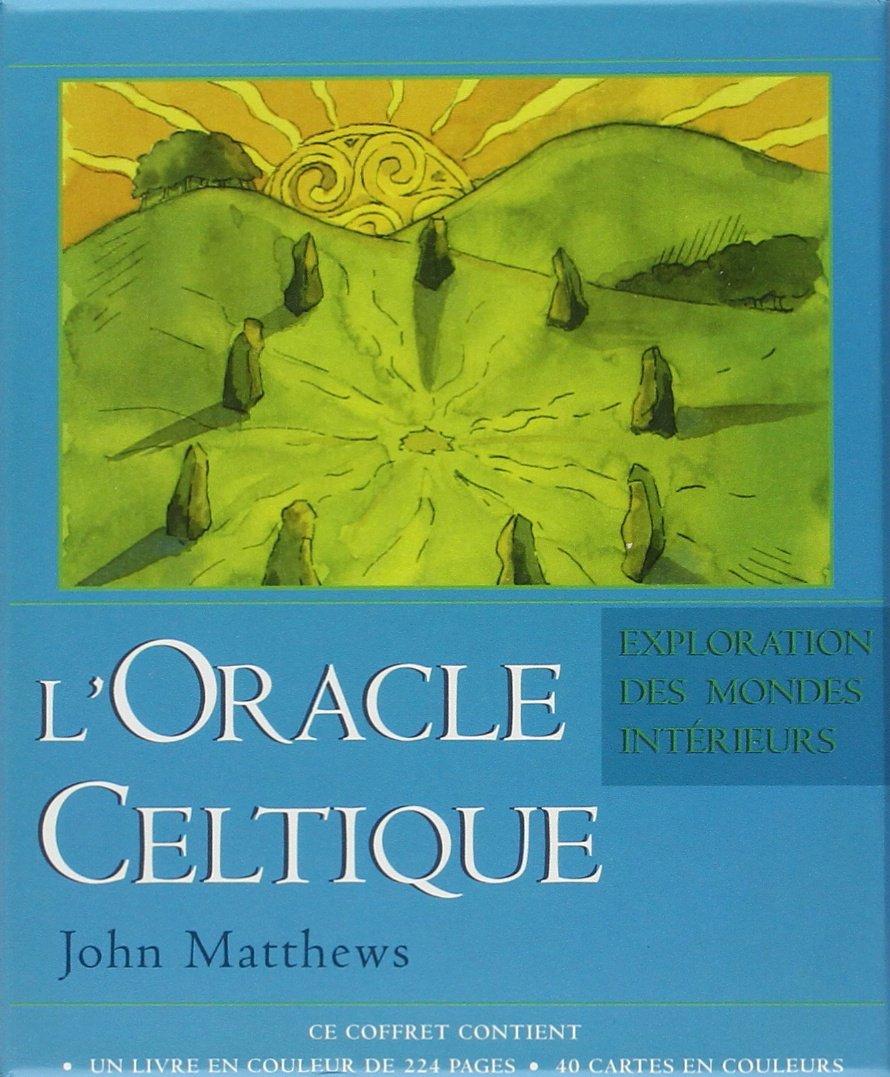 L'Oracle celtique : L'exploration des mondes intérieurs por John Matthews