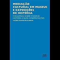 Mediação cultural em museus e exposições de História: Conversas sobre imagens/história e suas interpretações