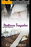 Destinos Traçados: Spin-off da Trilogia Laços