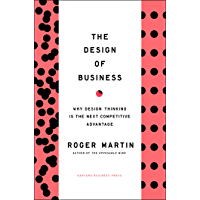 Design of Business: Why Design Thinking is the Next Competitive Advantage (English Edition)
