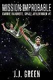 Mission Improbable (Carrie Hatchett, Space Adventurer Series Book 1)