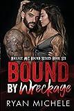 Bound by Wreckage: Volume 6