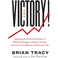 Victory!: Applying the Proven Principles of Military Strategy to Achieve Greater Success in Your Business and Personal Life (English Edition)