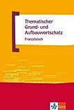 Thematischer Grund- und Aufbauwortschatz Französisch (TGAW 2)