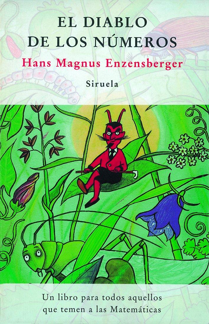 El diablo de los números: Un libro para todos aquellos que temen a las  Matemáticas: 57 Las Tres Edades: Amazon.es: Enzensberger, Hans Magnus,  Berner, Rotraut Susanne, Fortea, Carlos: Libros