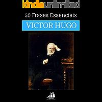 50 Frases Essenciais de Victor Hugo