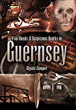 Foul Deeds & Suspicious Deaths in Guernsey (Foul Deeds and Suspicious Deaths)