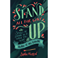 Stand All the Way Up: Stories of Staying In It When You Want to Burn It All Down