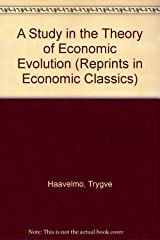 A Study in the Theory of Economic Evolution (Reprints in Economic Classics) Hardcover