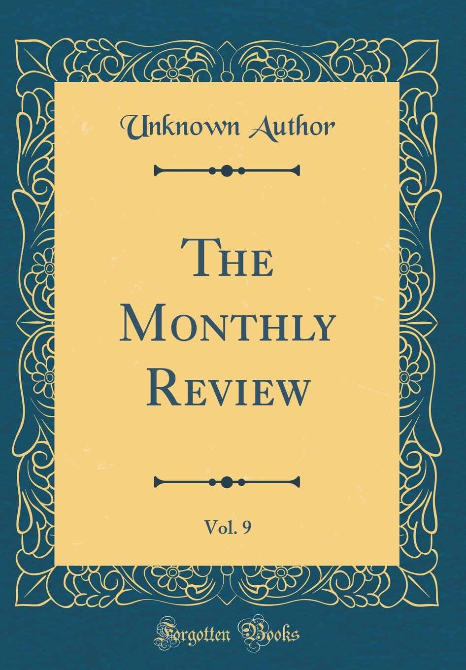 Read Online The Monthly Review, Vol. 9 (Classic Reprint) pdf