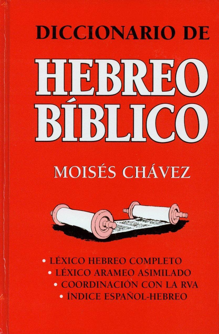 Diccionario de Hebreo Biblico (Spanish Edition): Moises Chavez:  9780311420940: Amazon.com: Books
