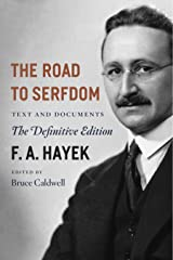 The Road to Serfdom: Text and Documents--The Definitive Edition (The Collected Works of F. A. Hayek, Volume 2) Kindle Edition