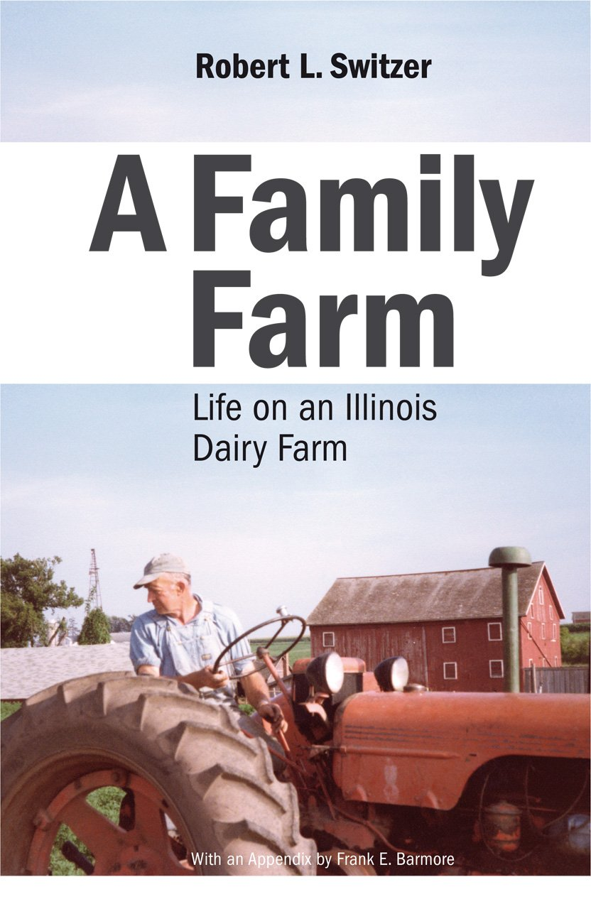 A Family Farm: Life on an Illinois Dairy Farm