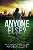 Anyone Else?: (anyone Series Book 2) a Post-Apocalypic Survival Novel