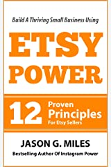 Etsy Power: 12 Proven Principles For Etsy Sellers Kindle Edition