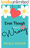 Even Though You're Wrong (Stone Girls Book 1)