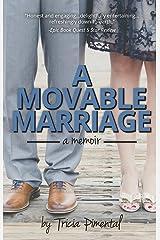 A Movable Marriage: a memoir Kindle Edition